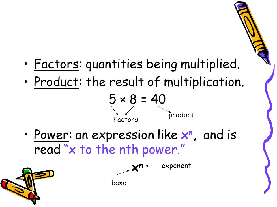 Factors: quantities being multiplied.