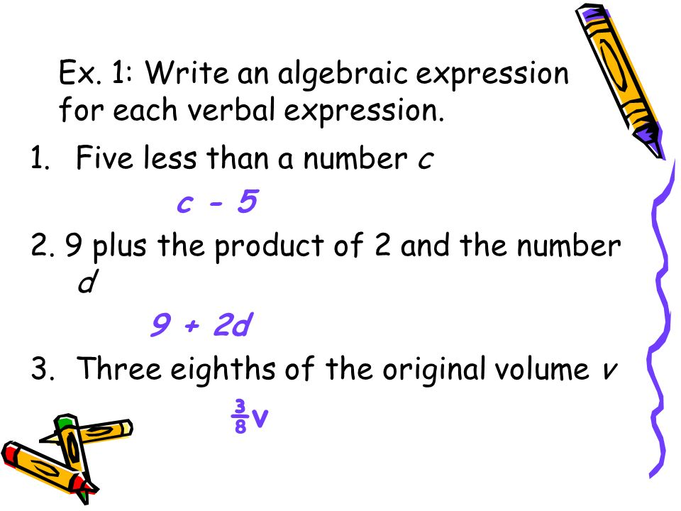 Ex. 1: Write an algebraic expression for each verbal expression.