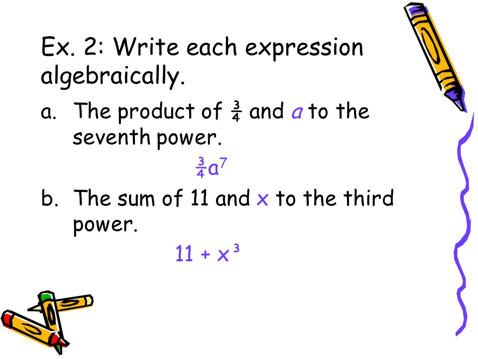 Ex. 2: Write each expression algebraically.
