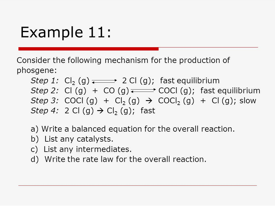 Example 11: Consider the following mechanism for the production of
