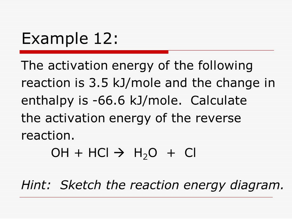 Example 12: The activation energy of the following