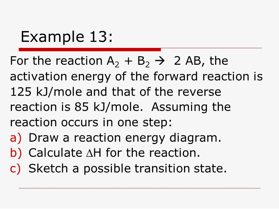 Example 13: For the reaction A2 + B2  2 AB, the