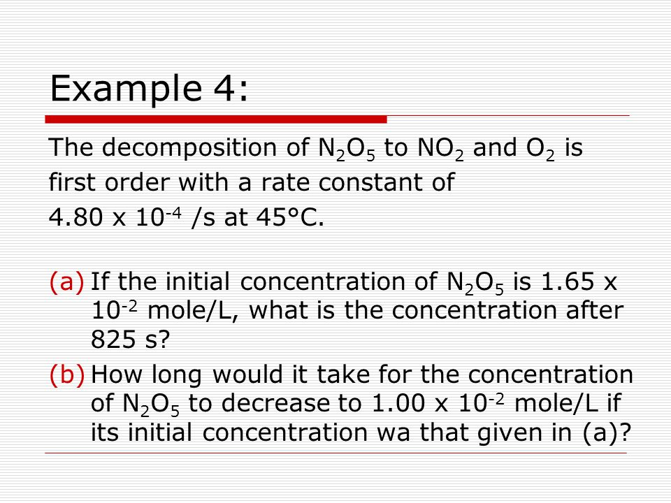 Example 4: The decomposition of N2O5 to NO2 and O2 is