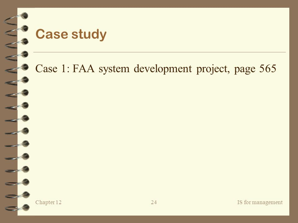 Case study Case 1: FAA system development project, page 565 Chapter 12