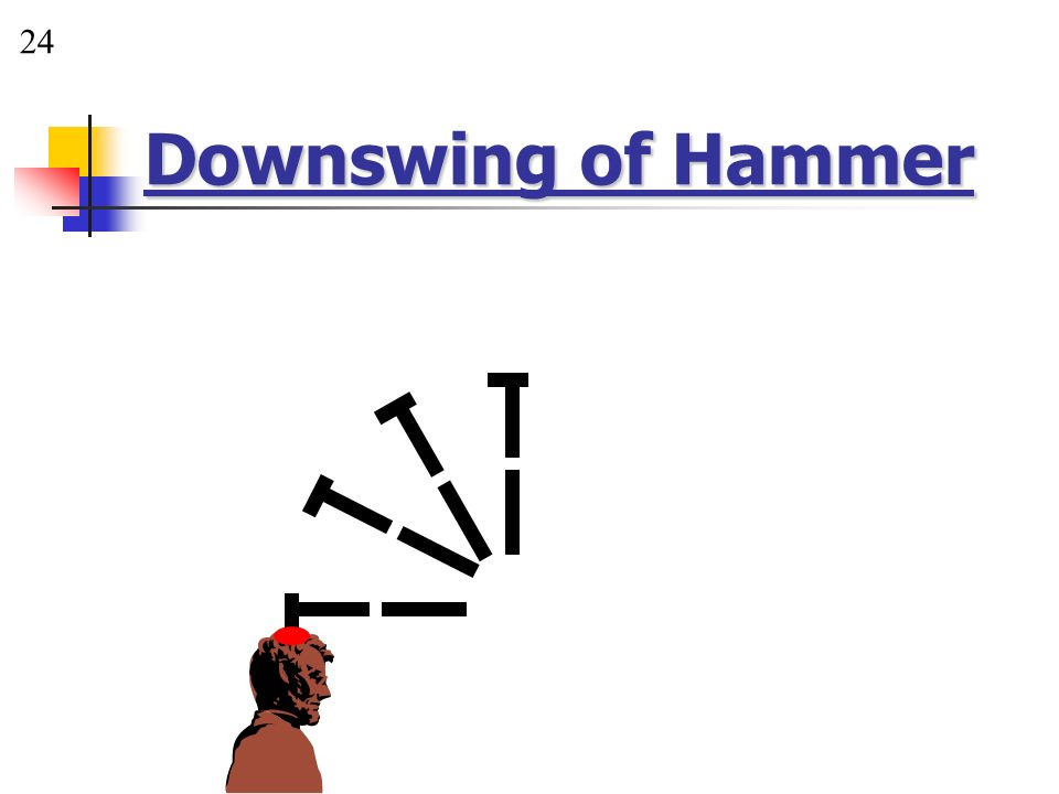 24 Downswing of Hammer