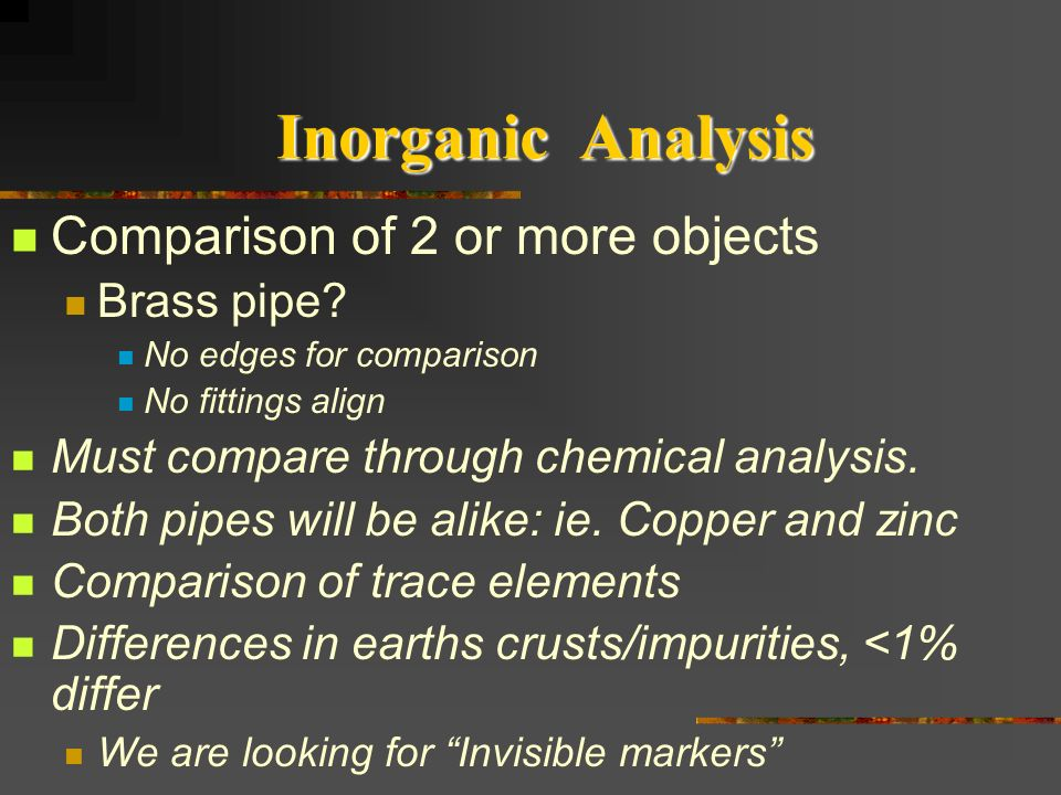 Inorganic Analysis Comparison of 2 or more objects Brass pipe