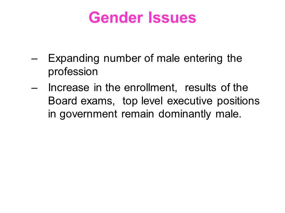 Gender Issues Expanding number of male entering the profession