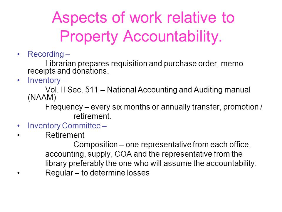 Aspects of work relative to Property Accountability.