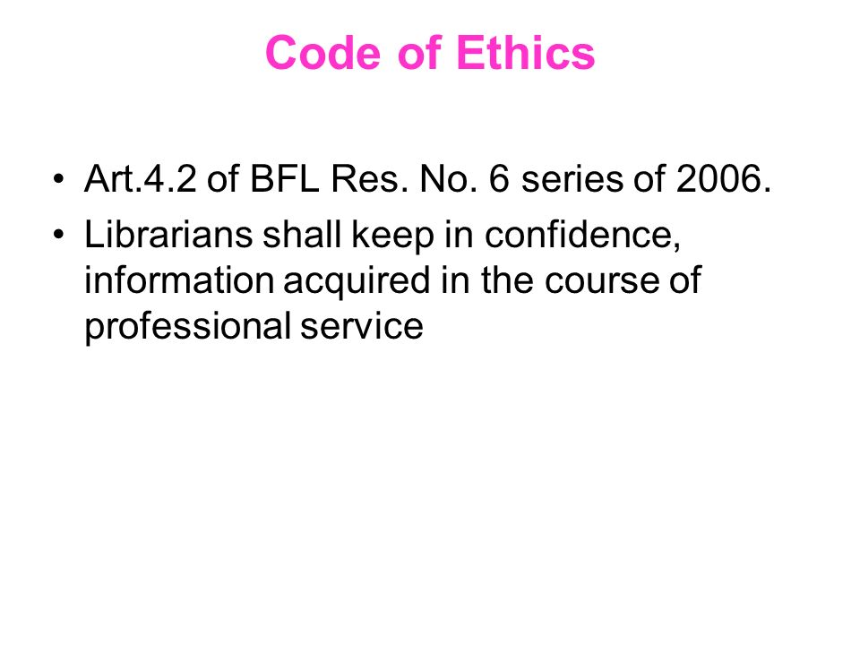 Code of Ethics Art.4.2 of BFL Res. No. 6 series of 2006.