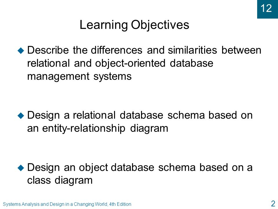 Learning Objectives Describe the differences and similarities between relational and object-oriented database management systems.