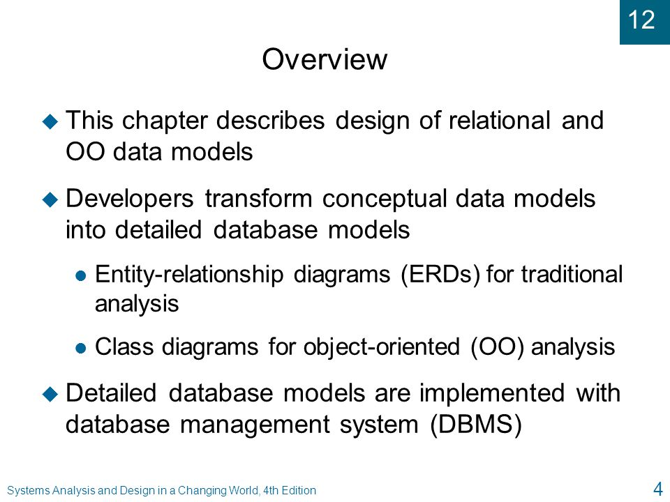 Overview This chapter describes design of relational and OO data models. Developers transform conceptual data models into detailed database models.