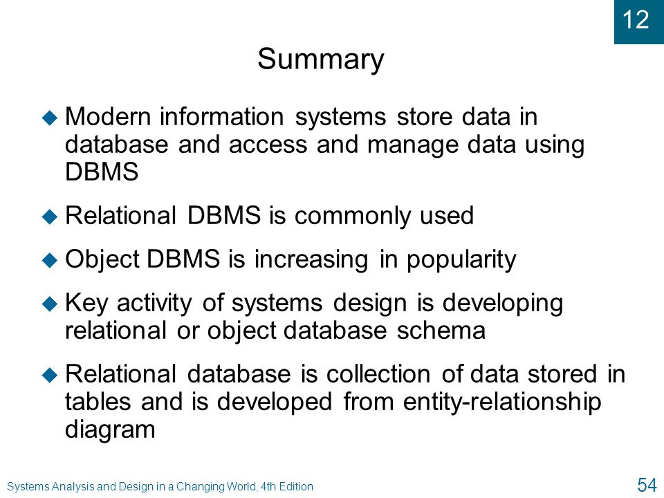 Summary Modern information systems store data in database and access and manage data using DBMS. Relational DBMS is commonly used.