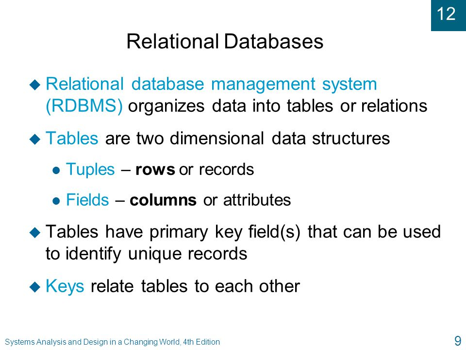 Relational Databases Relational database management system (RDBMS) organizes data into tables or relations.