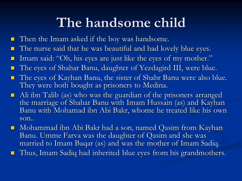 The handsome child Then the Imam asked if the boy was handsome.