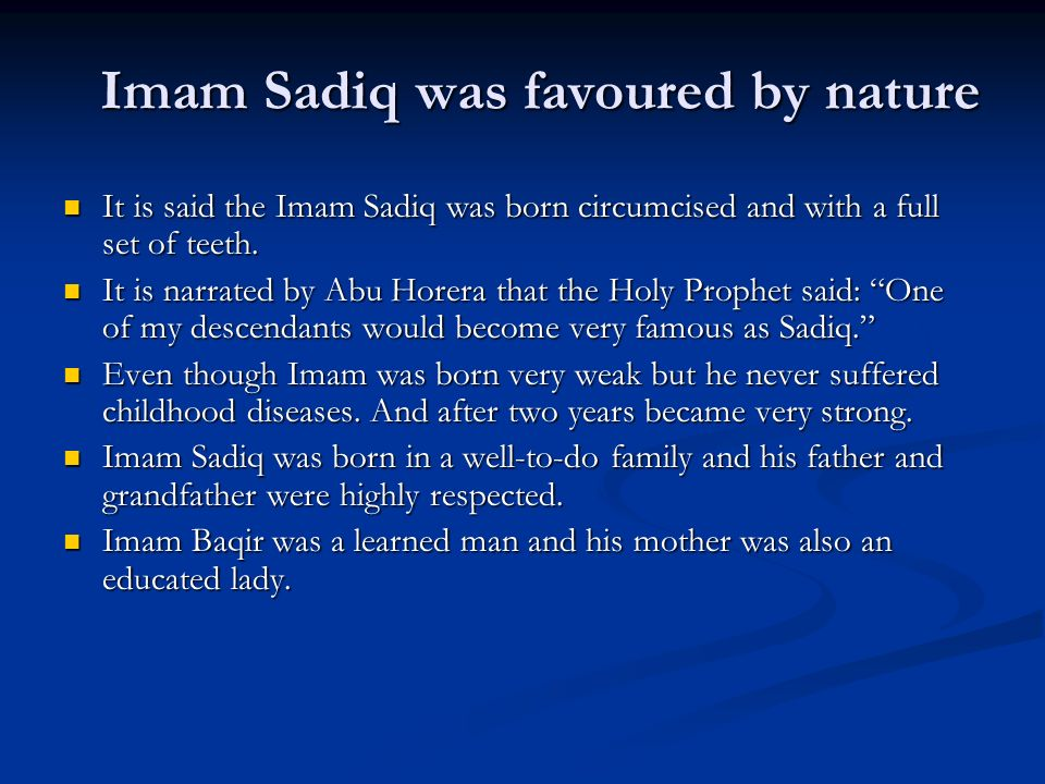 Imam Sadiq was favoured by nature