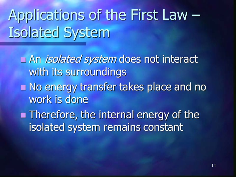 Applications of the First Law – Isolated System
