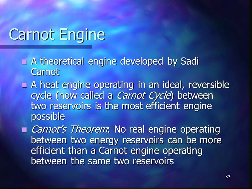Carnot Engine A theoretical engine developed by Sadi Carnot