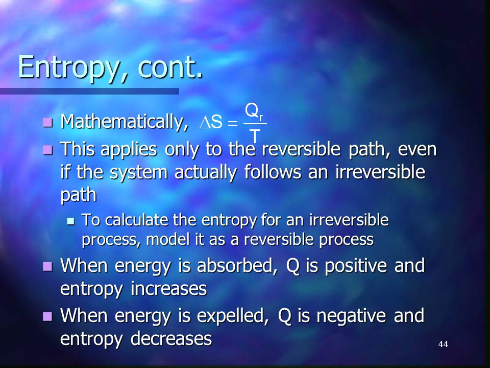 Entropy, cont. Mathematically,