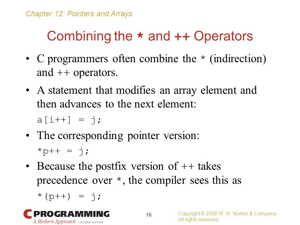 Combining the * and ++ Operators