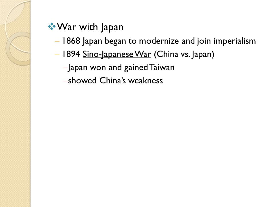 War with Japan 1868 Japan began to modernize and join imperialism