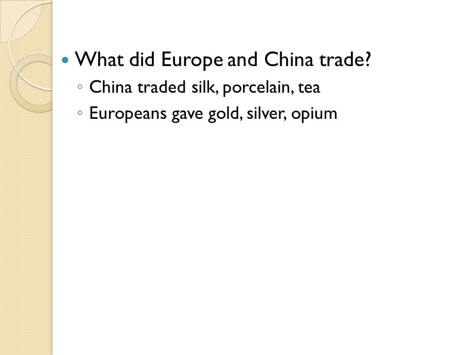 What did Europe and China trade