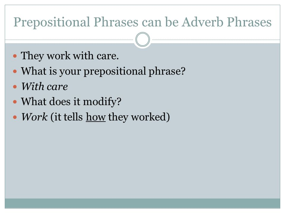 Prepositional Phrases can be Adverb Phrases