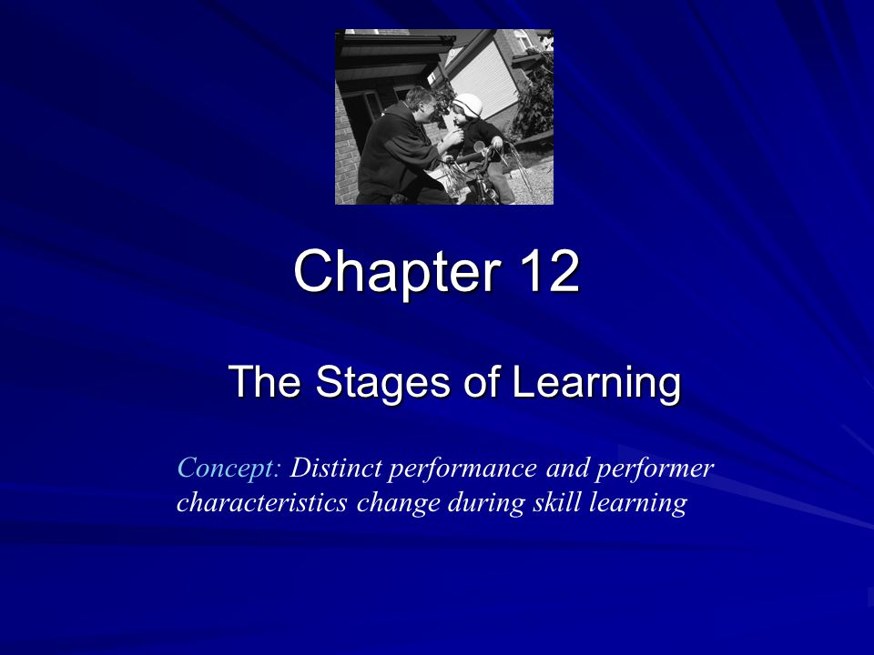Chapter 12 The Stages of Learning