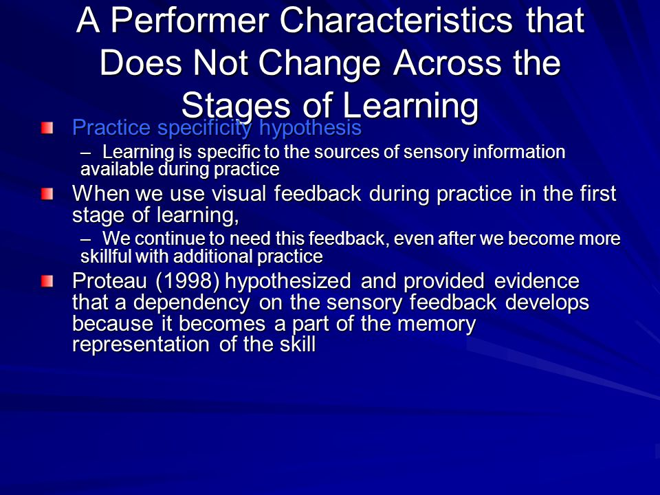 A Performer Characteristics that Does Not Change Across the Stages of Learning