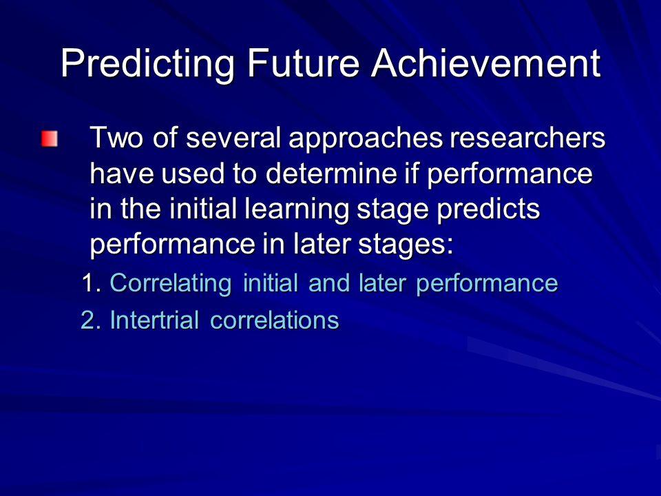 Predicting Future Achievement