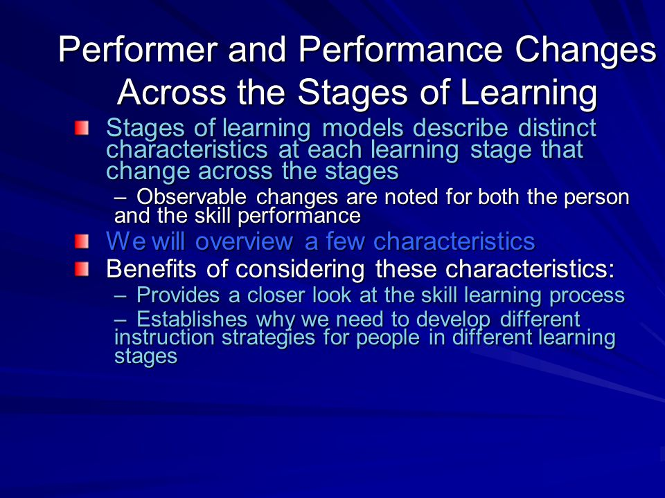 Performer and Performance Changes Across the Stages of Learning