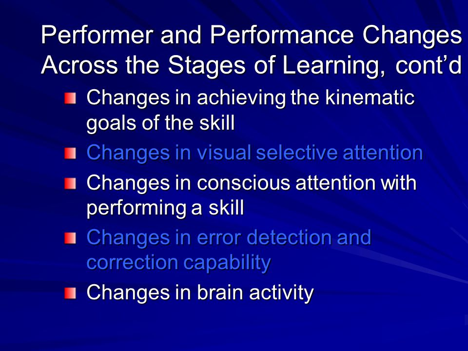 Performer and Performance Changes Across the Stages of Learning, cont'd