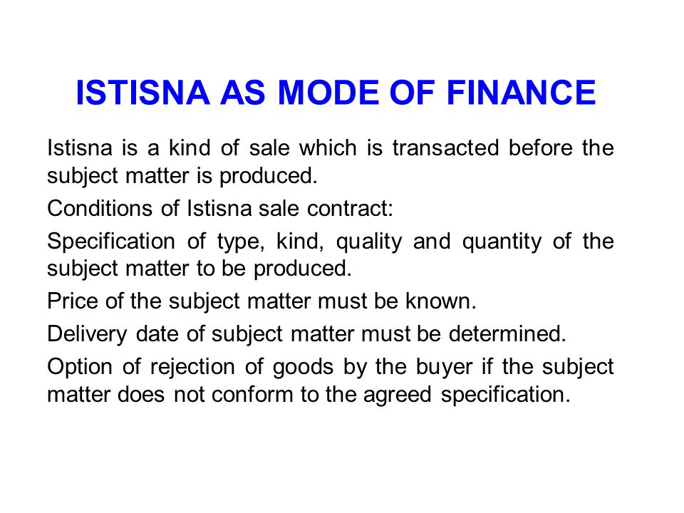 ISTISNA AS MODE OF FINANCE