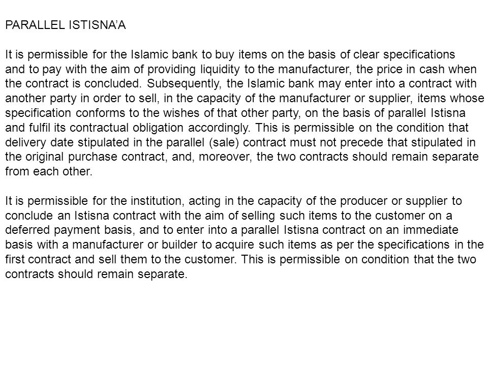PARALLEL ISTISNA'A It is permissible for the Islamic bank to buy items on the basis of clear specifications.