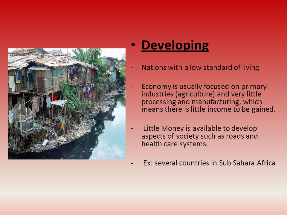 Developing Nations with a low standard of living