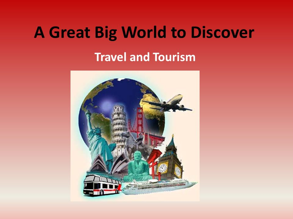 A Great Big World to Discover