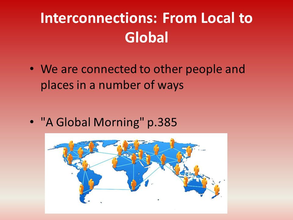 Interconnections: From Local to Global