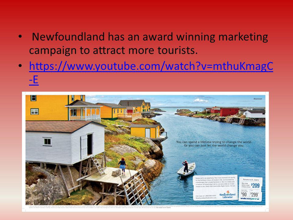 Newfoundland has an award winning marketing campaign to attract more tourists.