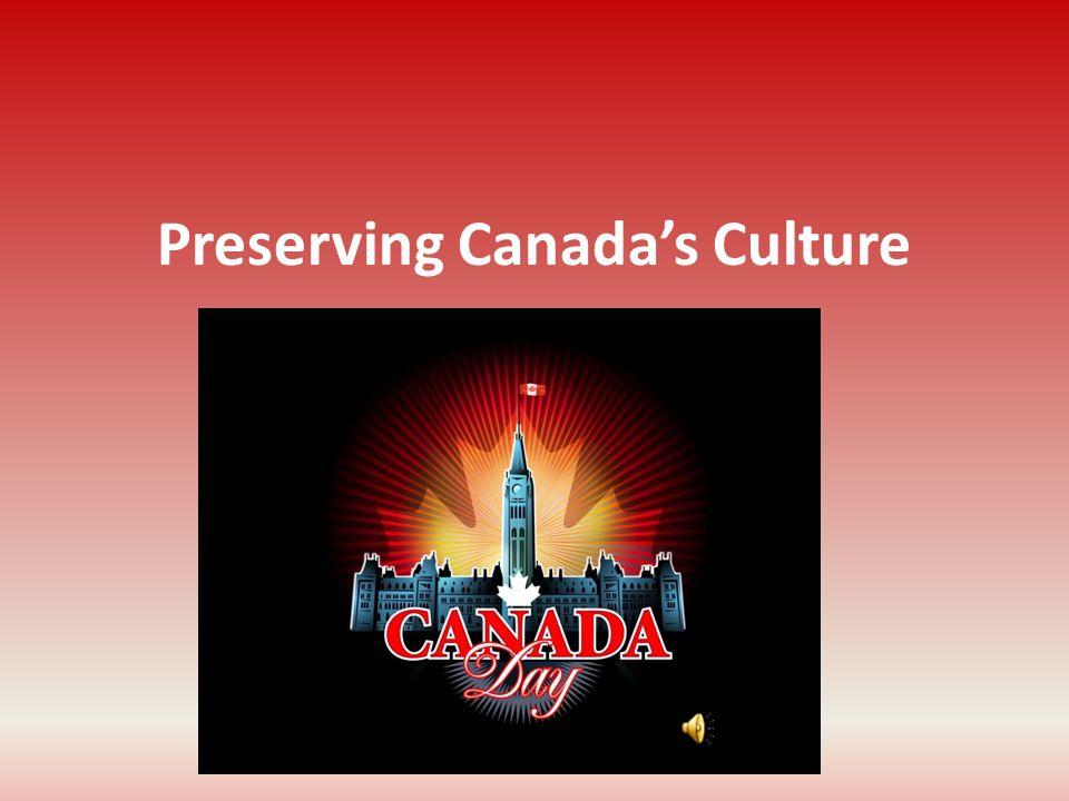 Preserving Canada's Culture