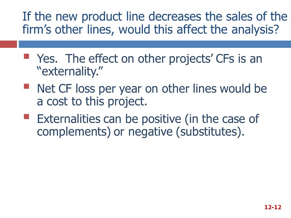 If the new product line decreases the sales of the firm's other lines, would this affect the analysis