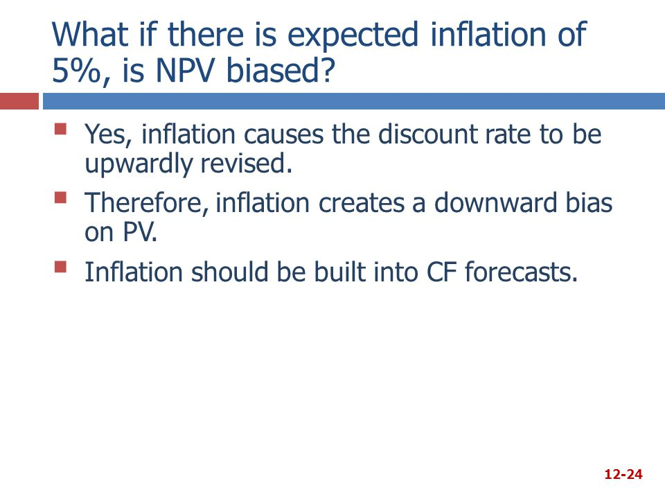What if there is expected inflation of 5%, is NPV biased