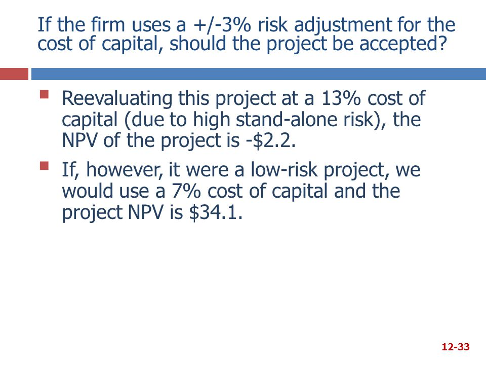 If the firm uses a +/-3% risk adjustment for the cost of capital, should the project be accepted