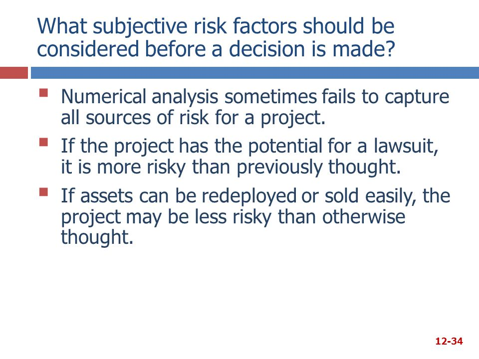 What subjective risk factors should be considered before a decision is made