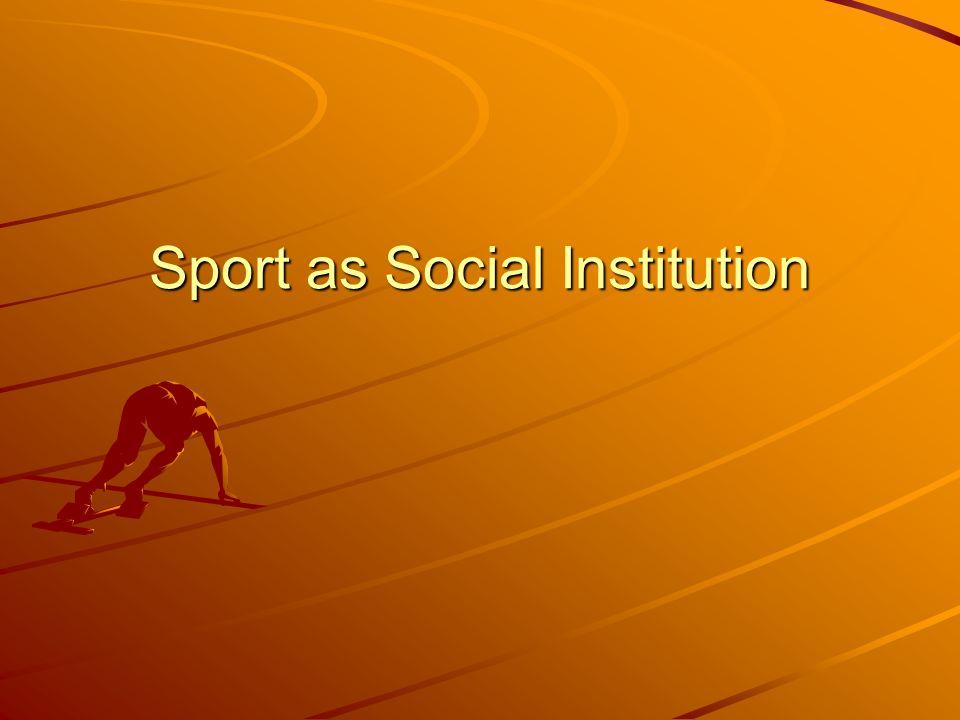 Sport as Social Institution