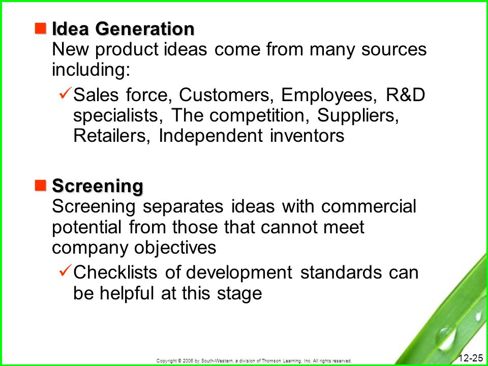 Idea Generation New product ideas come from many sources including: