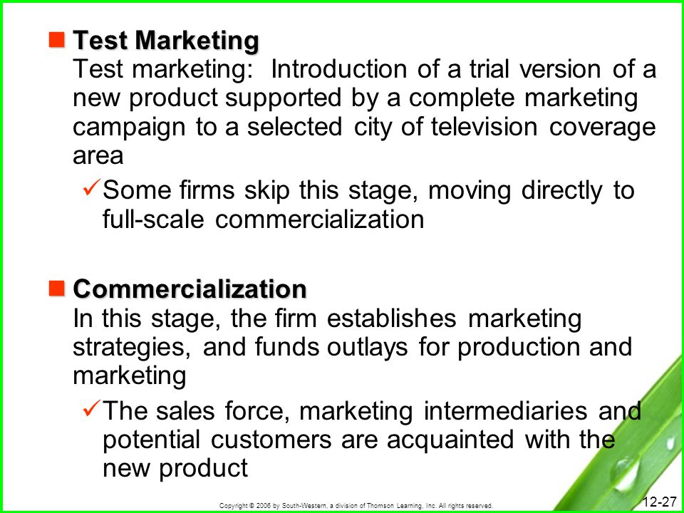 Test Marketing Test marketing: Introduction of a trial version of a new product supported by a complete marketing campaign to a selected city of television coverage area