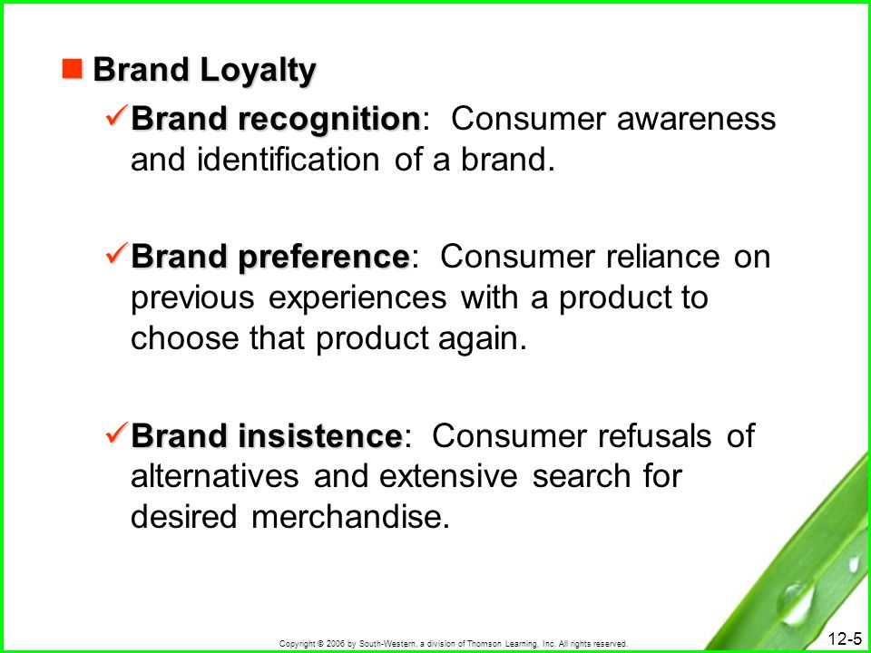 Brand Loyalty Brand recognition: Consumer awareness and identification of a brand.