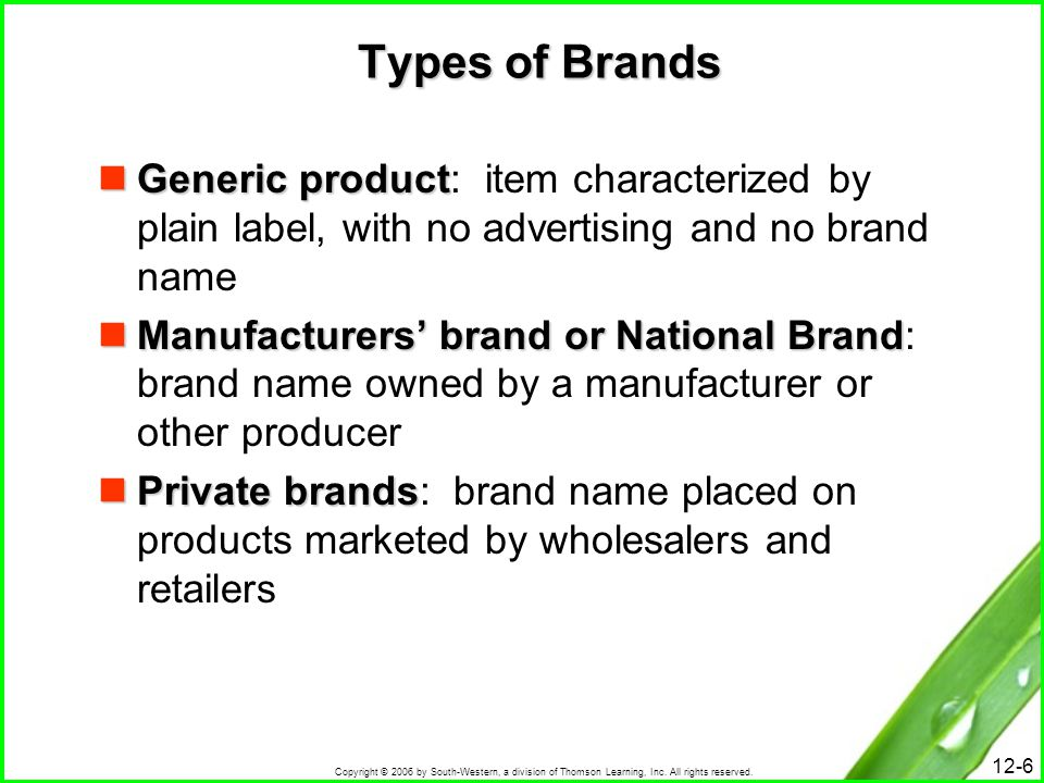 Types of Brands Generic product: item characterized by plain label, with no advertising and no brand name.