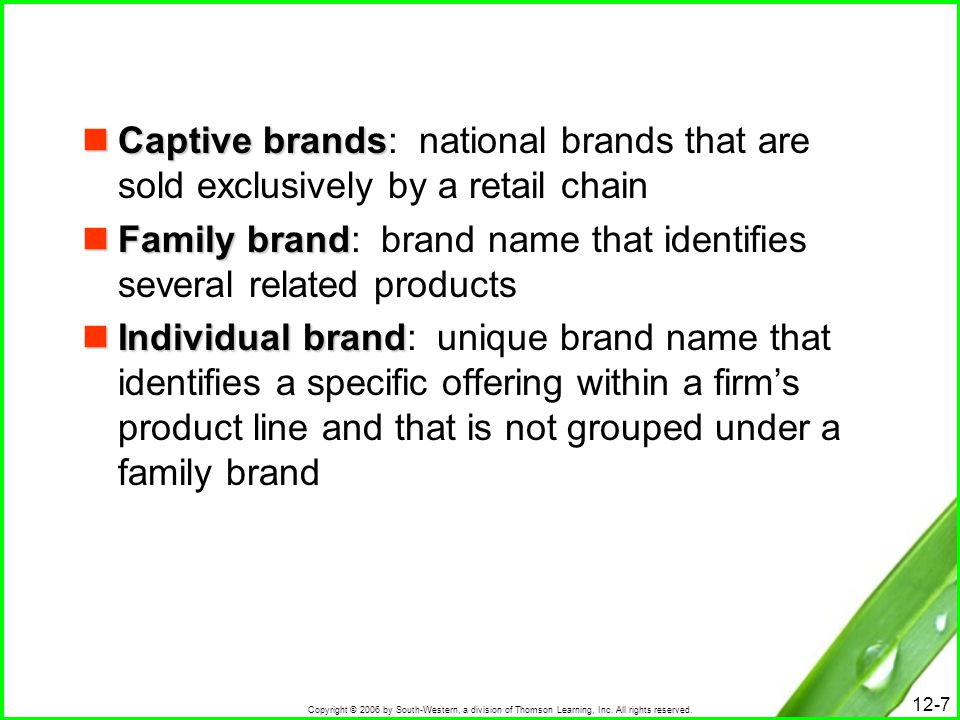 Captive brands: national brands that are sold exclusively by a retail chain