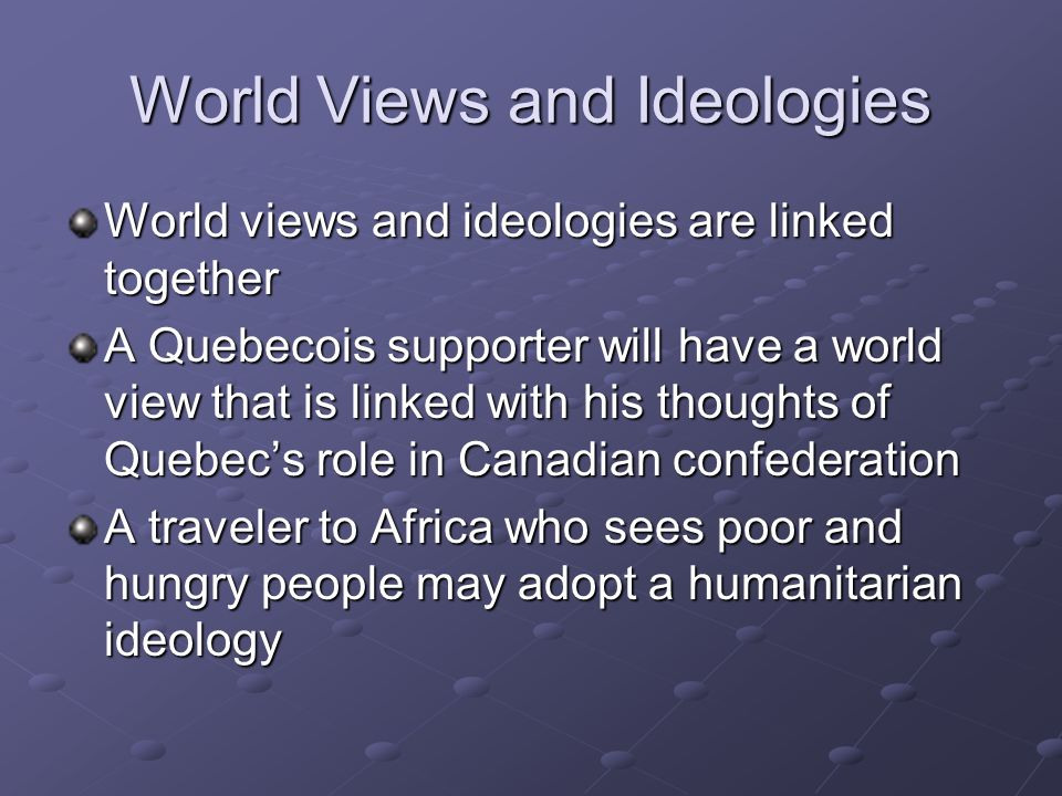 World Views and Ideologies