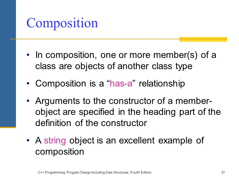 Composition In composition, one or more member(s) of a class are objects of another class type. Composition is a has-a relationship.